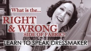 How to find the right and wrong side of fabric? With lots of examples! Learn Sewing Terminology