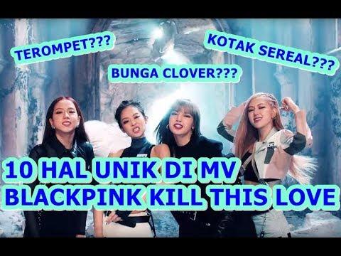 10 HAL UNIK DI MV BLACKPINK KILL THIS LOVE!!!!