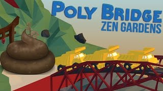 Poly Bridge Gameplay - Dumping the Dump Truck! Zen Gardens Part 1 (Let's Play PolyBridge)