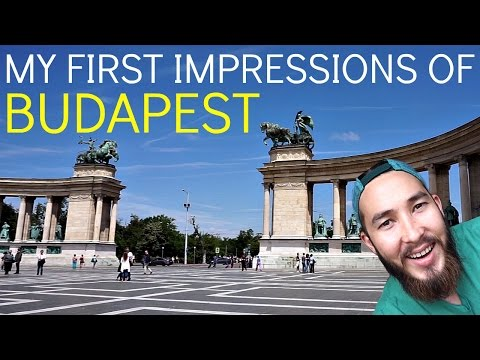 MY FIRST IMPRESSIONS OF BUDAPEST!