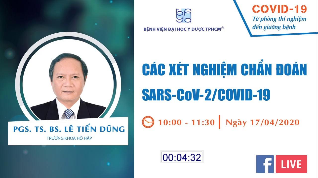 Các xét nghiệm chẩn đoán SARS-CoV-2/COVID-19 | UMC | Bệnh viện Đại học Y Dược TPHCM