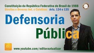CF/88 - Arts. 134 e 135 (Defensoria Pública)