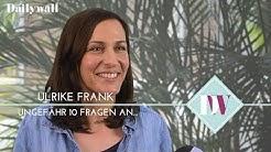10 Fragen an Ulrike Frank | Dailywall