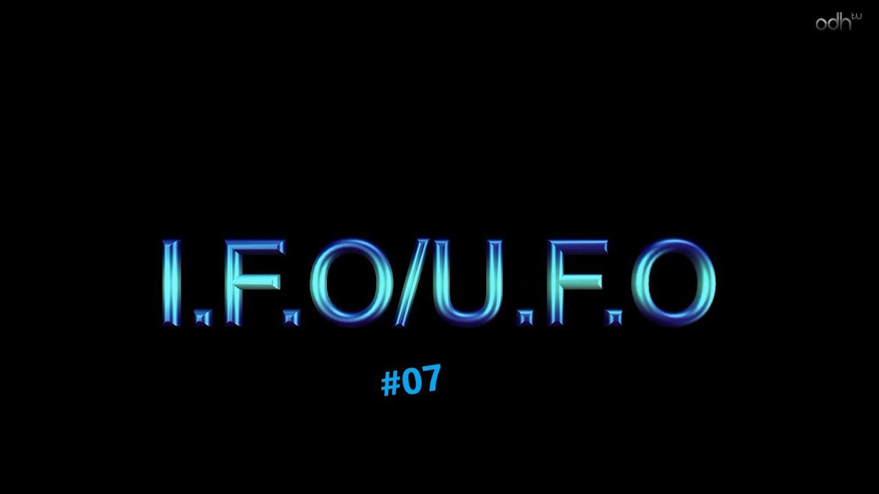 I.F.O/U.F.O #07