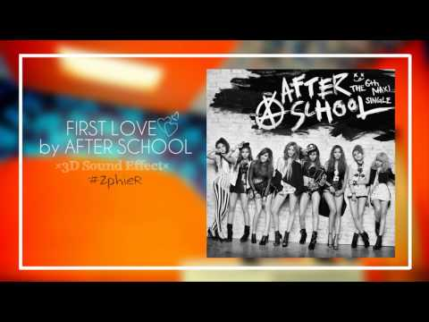 FIRST LOVE - AFTER SCHOOL (3D USE HEADPHONES)
