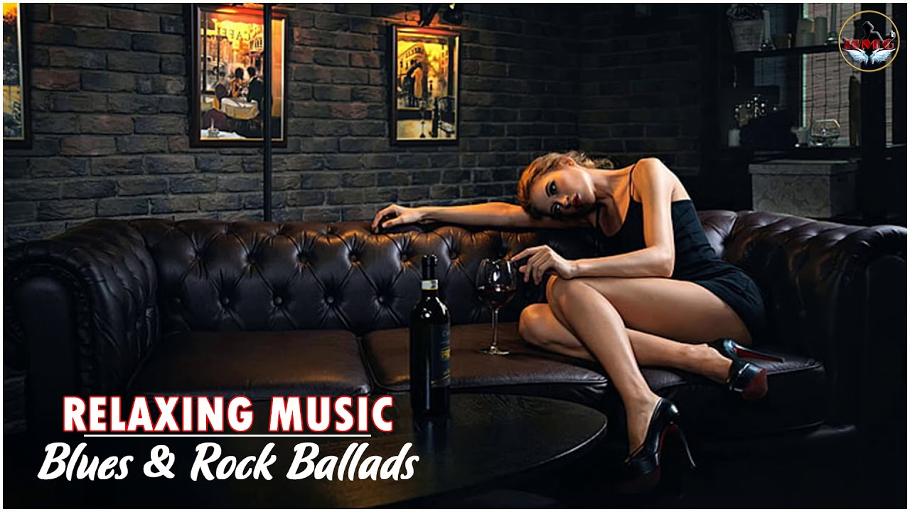 Download Blues and Rock Ballads Relaxing Music Full Album 😍💖 Relaxing Blues Music Rock Songs 😍💖
