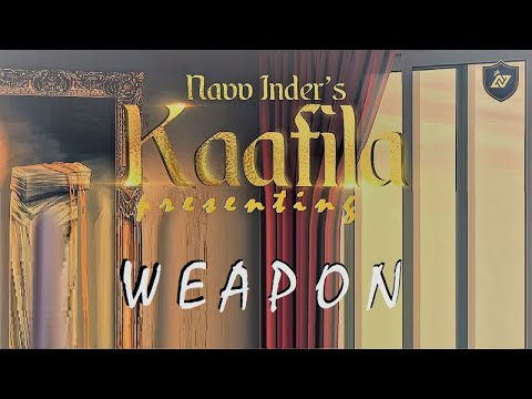 WEAPON (Official Audio from Kaafila) - Navv Inder | ft. Haji Springer