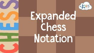 Learn to Play Chess - Expanded Chess Notation | Moves and Captures | Kids Academy