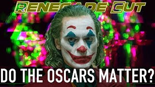 Do the Oscars Matter? | Renegade Cut