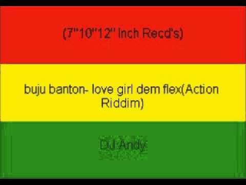 buju banton- love girl dem flex(Action Riddim)