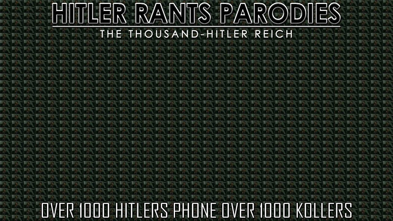 Over 1000 Hitlers phone over 1000 Kollers