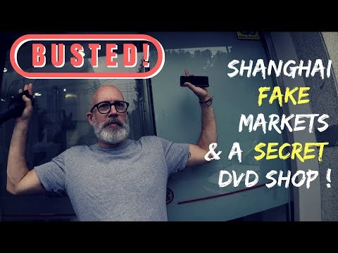 Shanghai Fake Market   [and A Secret DVD Shop] 2019