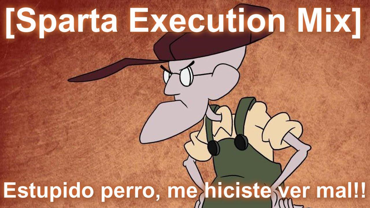 Sparta Execution Mix Estupido Perro Me Hiciste Ver Mal