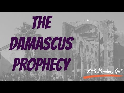 Damascus in Bible Prophecy -- Is Isaiah 17 about to be fulfilled?