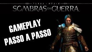 TERRA-MÉDIA: SOMBRAS DA GUERRA – Gameplay Passo a Passo