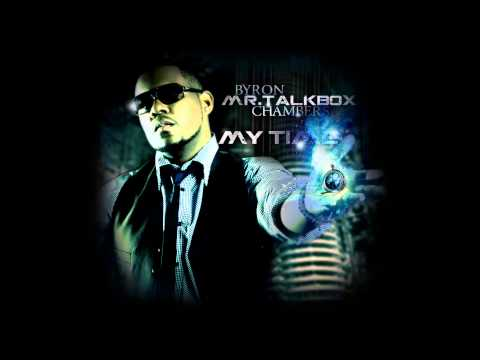 Byron Mr. Talkbox Chambers - Ground Zero  (My Time)