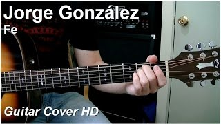 Jorge Gonzalez | Fe | Guitar Cover HD