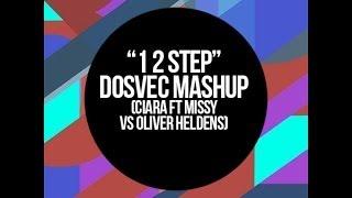 DOSVEC - 1 2 Step (Ciara ft Missy Elliott vs Oliver Heldens) Mashup