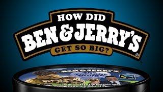 How Did Ben & Jerry's Get So Big?