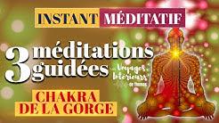 CHAKRA DE LA GORGE ❀ 3 méditations guidées | Instant méditatif Radio Médecine Douce
