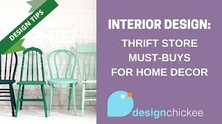 Interior Design Tips: Thrift Store Must-buys For Home Decor