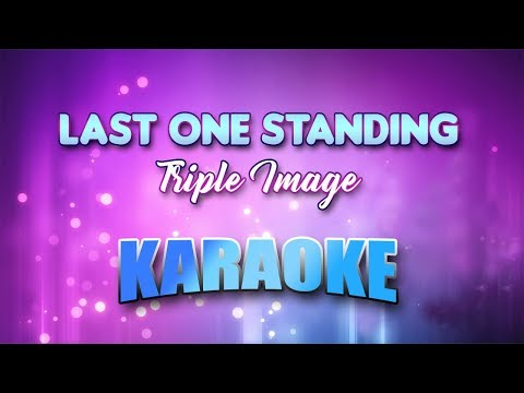Triple Image - Last One Standing (Karaoke version with Lyrics)