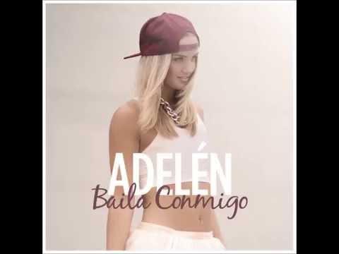 Adelen - BAILA CONMIGO ORIGINAL (: