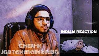 INDIAN REACTION ON CHEN-K - JAB TAK MAIN ZINDA | URDU RAP | HIPHOP | TCRH
