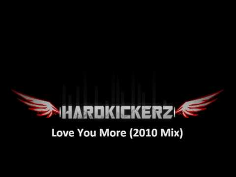 Hardkickerz - Love You More (2010 Mix) [Free Released]