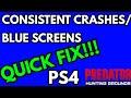 CRASHES/BLUE SCREENS | QUICK FIX | PS4 | PREDATOR: HUNTING GROUNDS