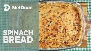 Quick and Easy Spinach Bread | MET DAAN