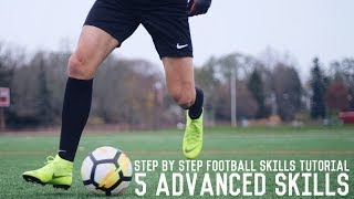 5 Advanced Football Skills Tutorial | Learn These 5 Creative Moves
