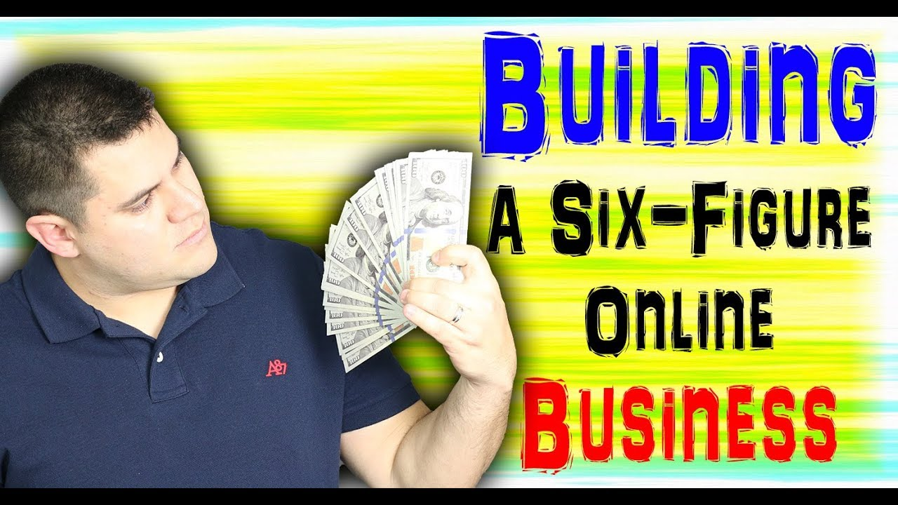 how to create a six figure online business with examples youtube