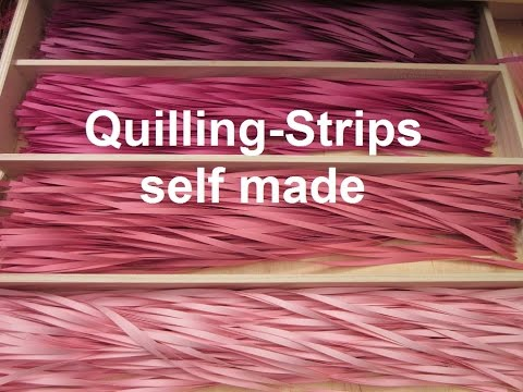Quilling strips self made (Tutorial)