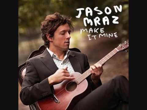 Jason Mraz - Make it Mine