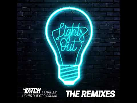 DJ Katch ft. Hayley - Lights Out (Too Drunk) (Menasa Remix)
