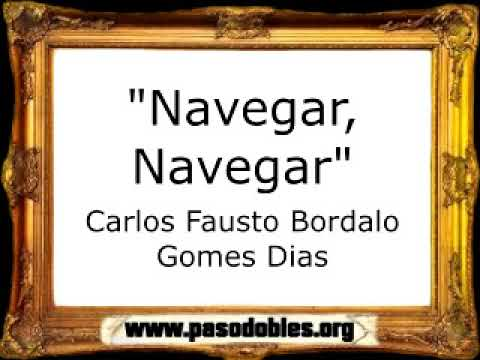 Navegar, Navegar -  Carlos Fausto Bordalo Gomes Dias [Pasacalle]