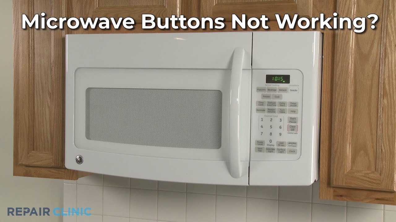 top reasons microwave buttons not working microwave oven troubleshooting
