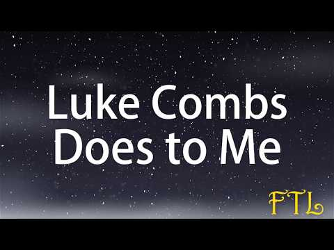 Luke Combs - Does To Me ft. Eric Church
