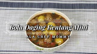 RESEP BOLA DAGING KENTANG MINI - 365 DAILY COOKING - Day 66