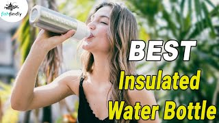 Best Insulated Water Bottle In 2020 – Detailed Buying Guide With Reviews