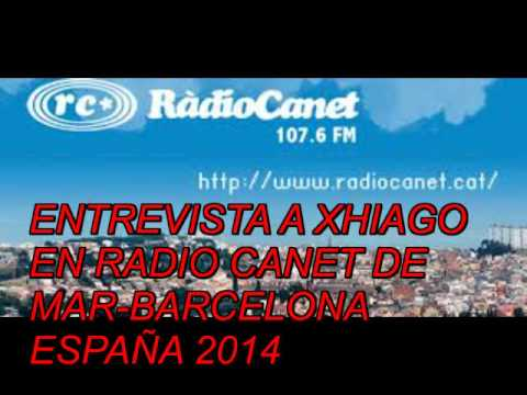 ENTREVISTA A XHIAGO EN RADIO CANET BARCELONA-SPAIN