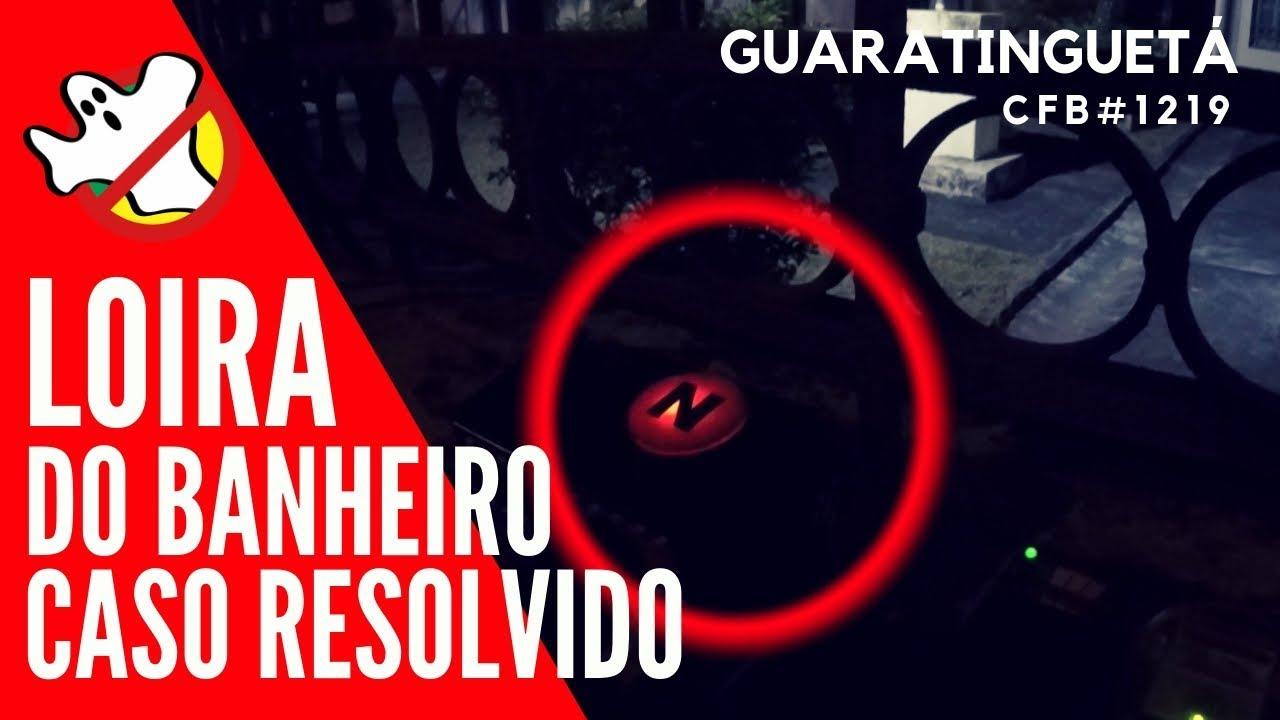 LOIRA DO BANHEIRO CASO RESOLVIDO CFB#1219 - Caça Fantasmas Brasil