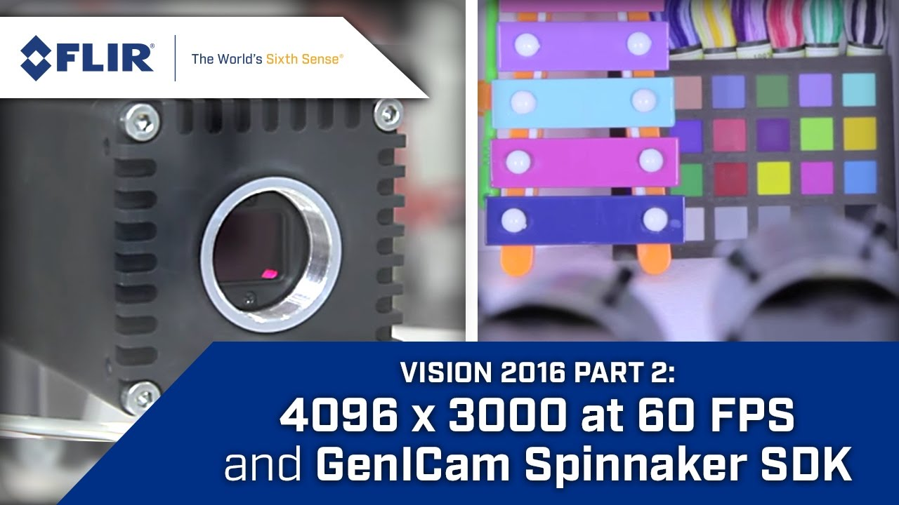 4K60 Oryx 10 GigE Camera & Genicam Spinnaker SDK - VISION 2016 Part 2