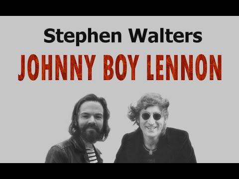 Johnny Boy Lennon  Stephen Walters
