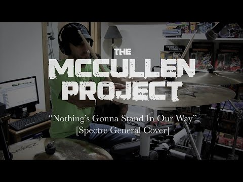 "the-mccullen-project-""nothing's-gonna-stand-in-our-way""-[spectre-general-cover]"