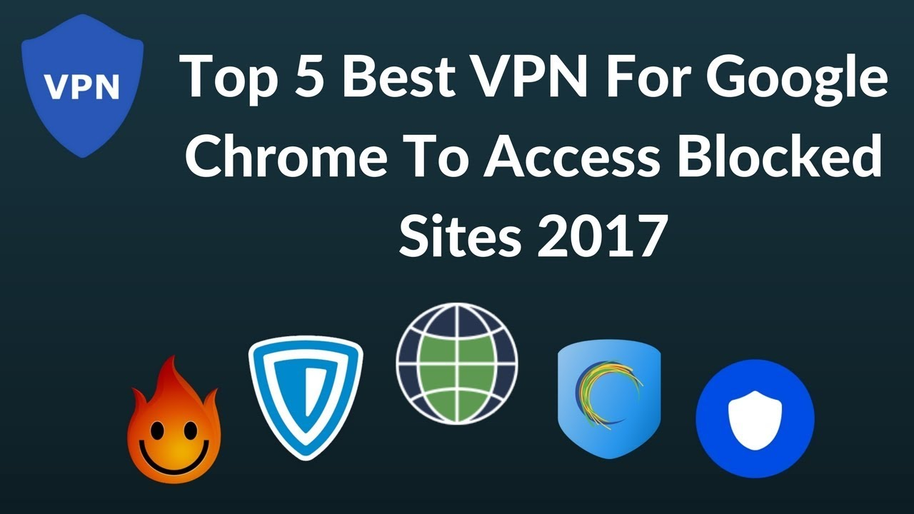 Top 5 best vpn for google chrome to access blocked sites 2017 youtube top 5 best vpn for google chrome to access blocked sites 2017 ccuart Image collections