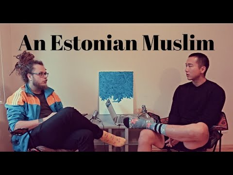Chatting with Estonians | A Muslim