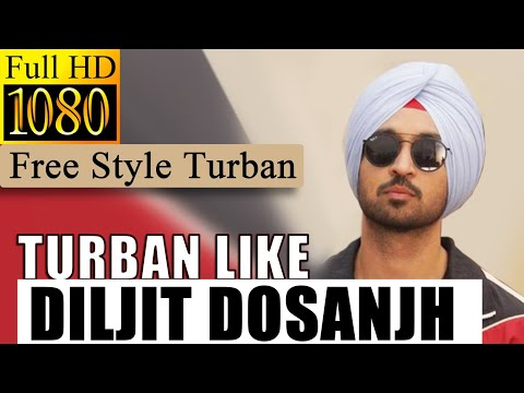 Diljit Style/FREE STYLE TURBAN TUTORIAL 2019