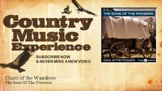 The Sons Of The Pioneers - Chant of the Wanderer - Country Music Experience YouTube Videos